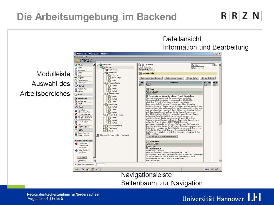Regionales Rechenzentrum für Niedersachsen August 2004 | Folie 5 Die Arbeitsumgebung im Backend Modulleiste Auswahl des Arbeitsbereiches Navigationsle