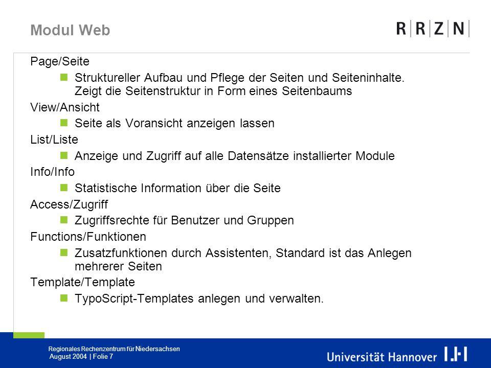 Regionales Rechenzentrum für Niedersachsen August 2004 | Folie 7 Modul Web Page/Seite Struktureller Aufbau und Pflege der Seiten und Seiteninhalte. Ze
