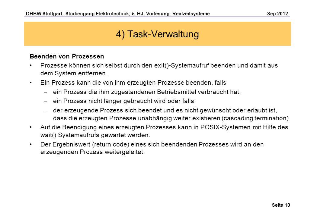 Seite 10 DHBW Stuttgart, Studiengang Elektrotechnik, 5. HJ, Vorlesung: Realzeitsysteme Sep 2012 4) Task-Verwaltung Beenden von Prozessen Prozesse könn