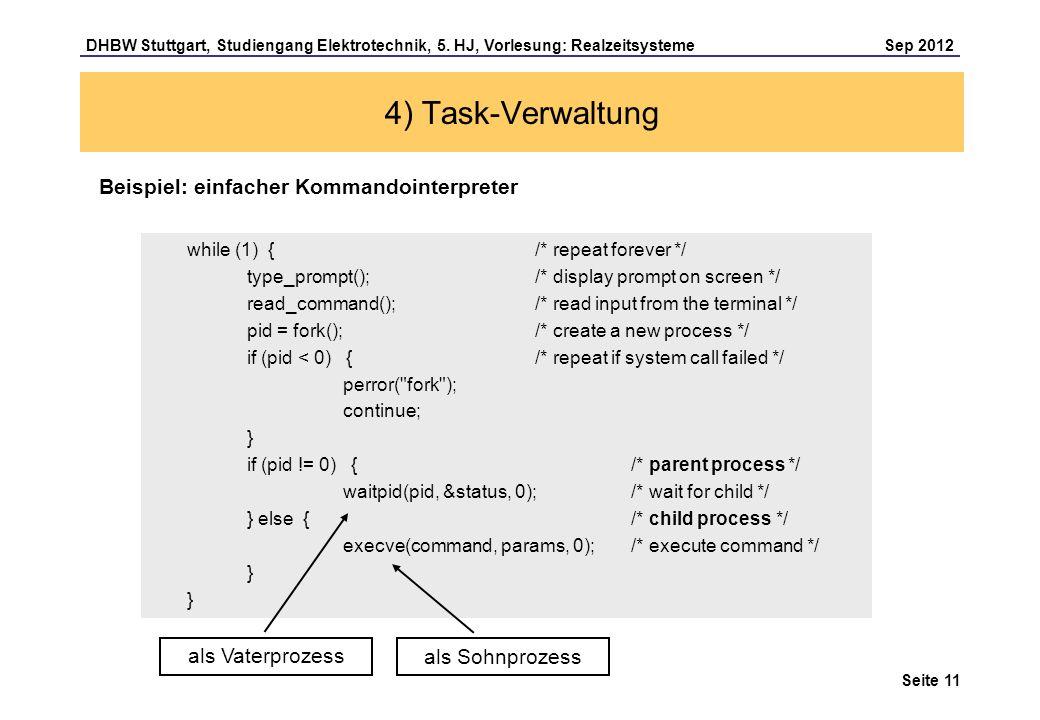 Seite 11 DHBW Stuttgart, Studiengang Elektrotechnik, 5. HJ, Vorlesung: Realzeitsysteme Sep 2012 4) Task-Verwaltung while (1) { /* repeat forever */ ty