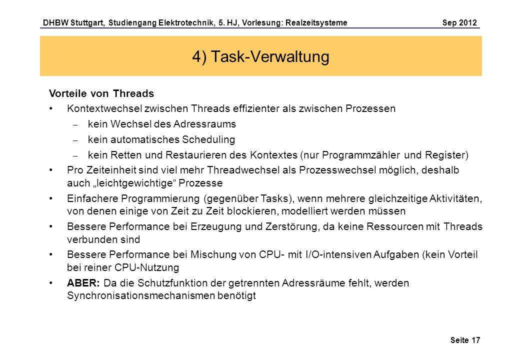 Seite 17 DHBW Stuttgart, Studiengang Elektrotechnik, 5. HJ, Vorlesung: Realzeitsysteme Sep 2012 4) Task-Verwaltung Vorteile von Threads Kontextwechsel
