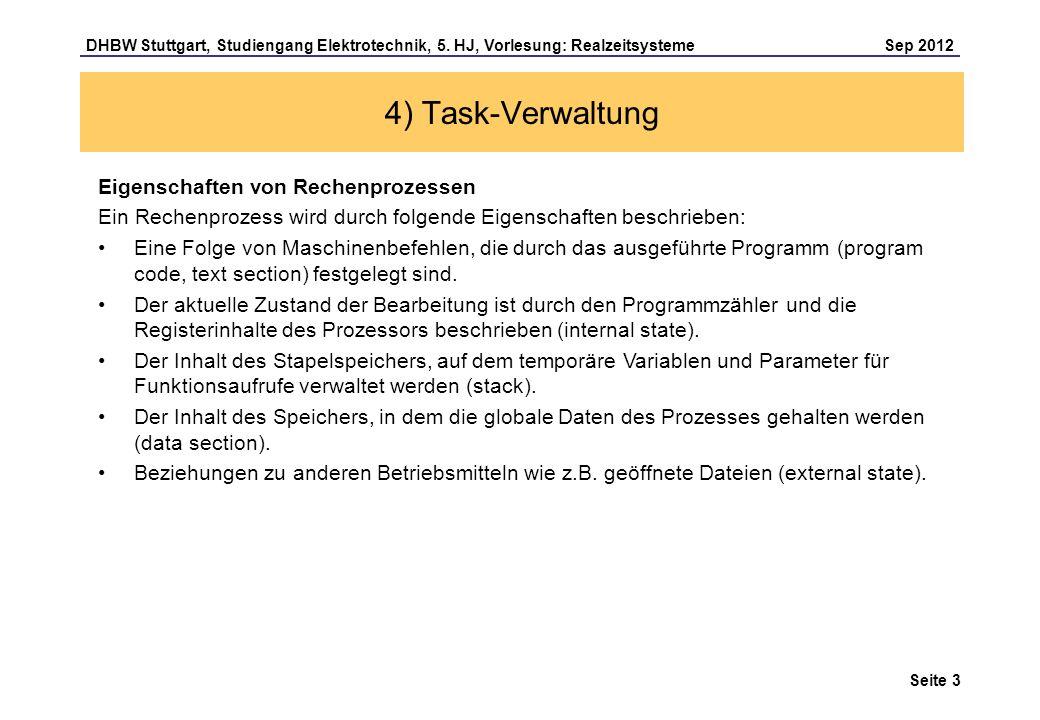 Seite 3 DHBW Stuttgart, Studiengang Elektrotechnik, 5. HJ, Vorlesung: Realzeitsysteme Sep 2012 4) Task-Verwaltung Eigenschaften von Rechenprozessen Ei