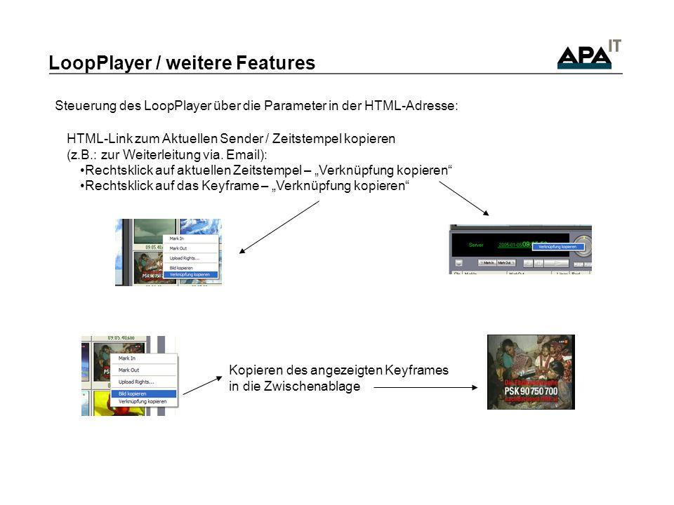 LoopPlayer / weitere Features Steuerung des LoopPlayer über die Parameter in der HTML-Adresse: HTML-Link zum Aktuellen Sender / Zeitstempel kopieren (z.B.: zur Weiterleitung via.