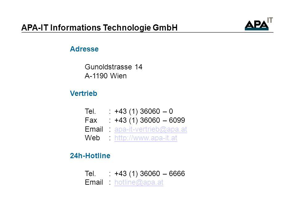 Adresse Gunoldstrasse 14 A-1190 Wien Vertrieb Tel.:+43 (1) 36060 – 0 Fax:+43 (1) 36060 – 6099 Email:apa-it-vertrieb@apa.atapa-it-vertrieb@apa.at Web:h