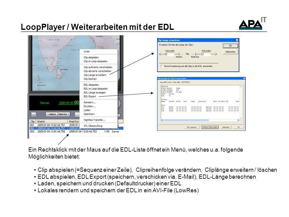 LoopPlayer / Weiterarbeiten mit der EDL Ein Rechtsklick mit der Maus auf die EDL-Liste öffnet ein Menü, welches u.a. folgende Möglichkeiten bietet: Cl