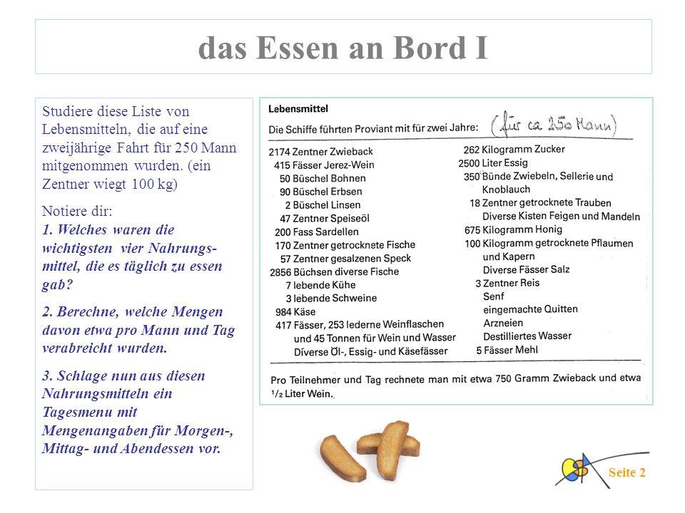 das Essen an Bord I Seite 2 Studiere diese Liste von Lebensmitteln, die auf eine zweijährige Fahrt für 250 Mann mitgenommen wurden. (ein Zentner wiegt