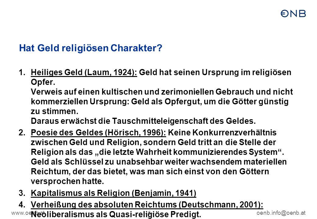 www.oenb.atoenb.info@oenb.at - 5 - Hat Geld religiösen Charakter? 1.Heiliges Geld (Laum, 1924): Geld hat seinen Ursprung im religiösen Opfer. Verweis