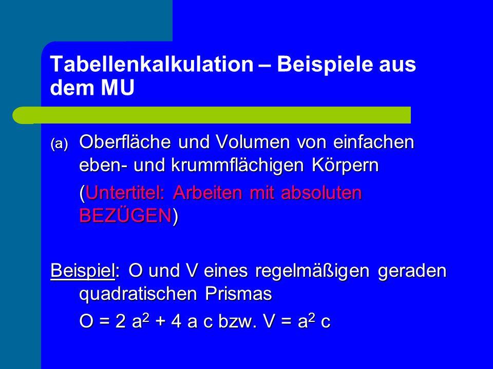 (a) Oberfläche und Volumen von einfachen eben- und krummflächigen Körpern (Untertitel: Arbeiten mit absoluten BEZÜGEN) Beispiel: O und V eines regelmä
