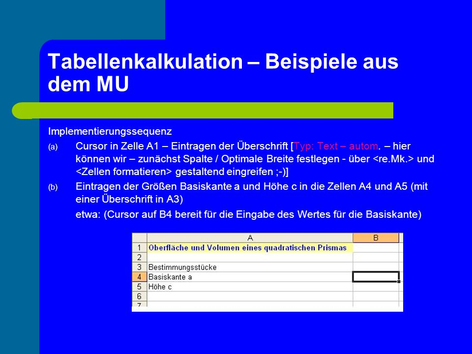 Tabellenkalkulation – Beispiele aus dem MU Implementierungssequenz (e) Klassenbildung (Anzahl der 1-er, 2-er,..