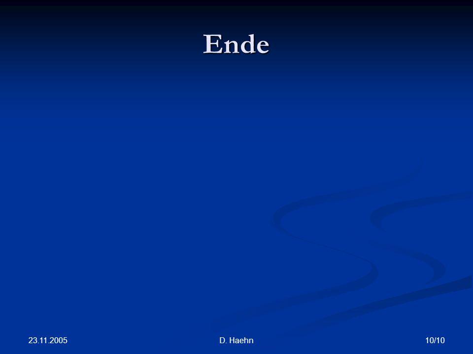 23.11.2005 10/10D. Haehn Ende