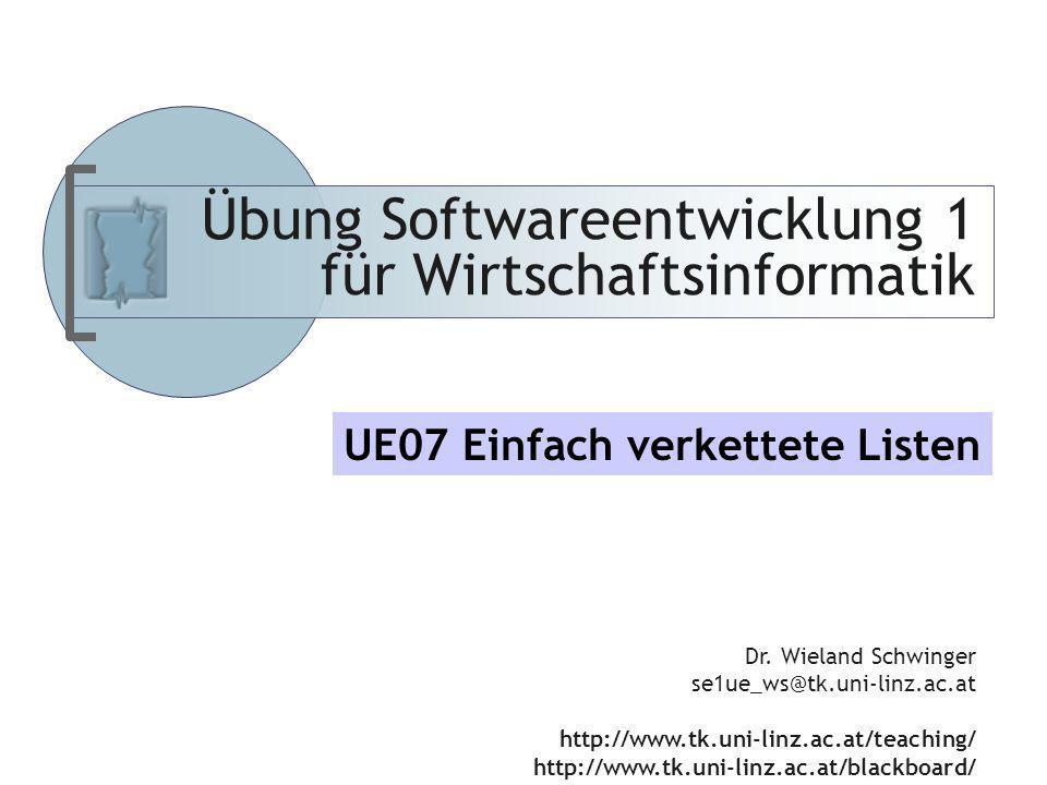Abteilung für Telekooperation Übung Softwareentwicklung 1 für Wirtschaftsinformatik Dr. Wieland Schwinger se1ue_ws@tk.uni-linz.ac.at http://www.tk.uni