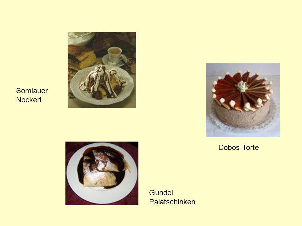 Dobos Torte Somlauer Nockerl Gundel Palatschinken