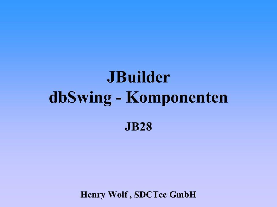 Übersicht Überblick zu den dbSwing-Komponenten Anwendung der einzelnen Komponenten Hinweise & Tips zu den dbSwing-Komponenten - dbSwing-Modelle - Renderer und Editoren für JdbGrid u.a.