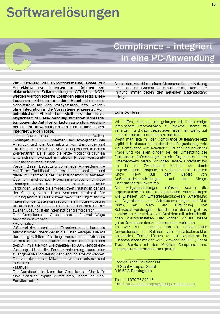 Zur Erstellung der Exportdokumente, sowie zur Anmeldung von Importen im Rahmen der elektronischen Zollanmeldungen ATLAS / NCTS werden vielfach externe