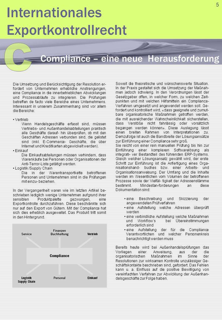 Die Umsetzung und Berücksichtigung der Resolution er- fordert von Unternehmen erhebliche Anstrengungen, eine Compliance in die innerbetrieblichen Abwi