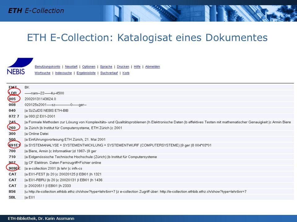 ETH E-Collection ETH-Bibliothek, Dr. Karin Assmann ETH E-Collection: Katalogisat eines Dokumentes