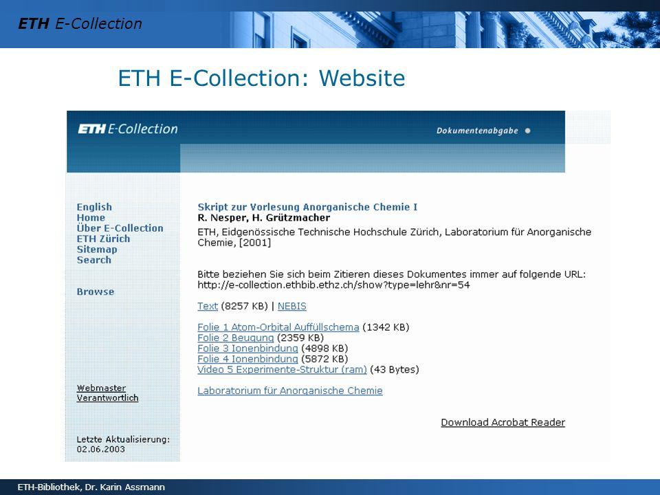 ETH E-Collection ETH-Bibliothek, Dr. Karin Assmann ETH E-Collection: Website