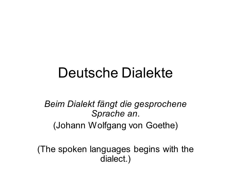 Gliederung / Outline: 1.Einleitung / Introduction 2.Plattdeutsch / Low German 3.Schweizerdeutsch / German in Switzerland 4.Kölsch / the dialect in Cologne 5.Sächsisch / Saxon: the dialect in east Germany