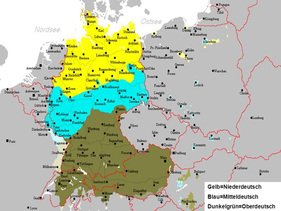 Gelb=Niederdeutsch Blau=Mitteldeutsch Dunkelgrün=Oberdeutsch