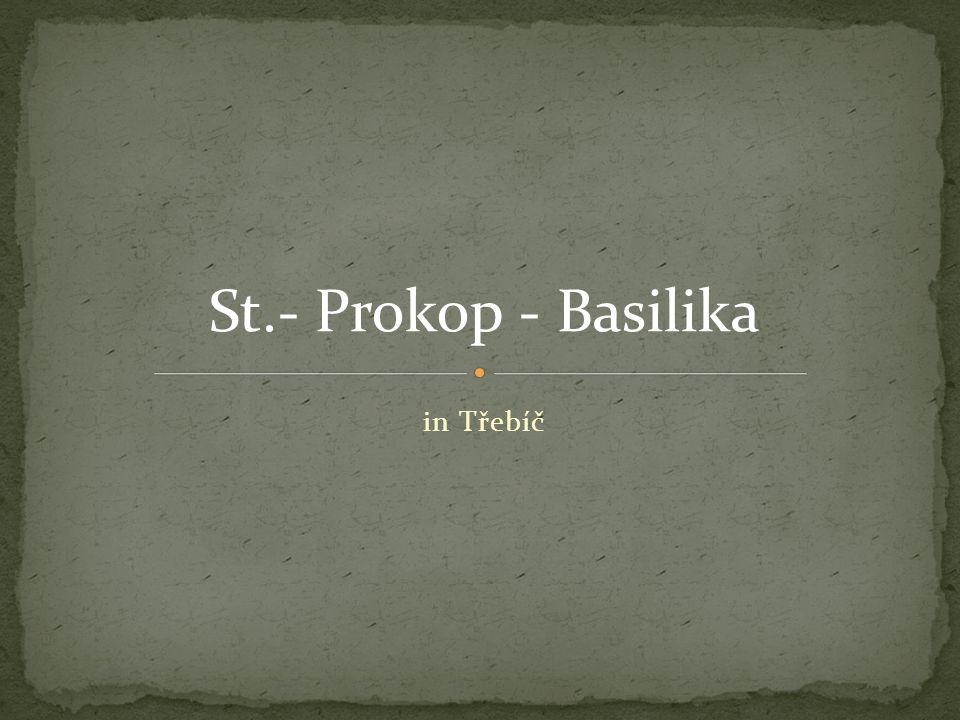 Die romanisch- gotische Basilika St.Prokop wurde in den Jahren 1240 – 1280 erbaut.