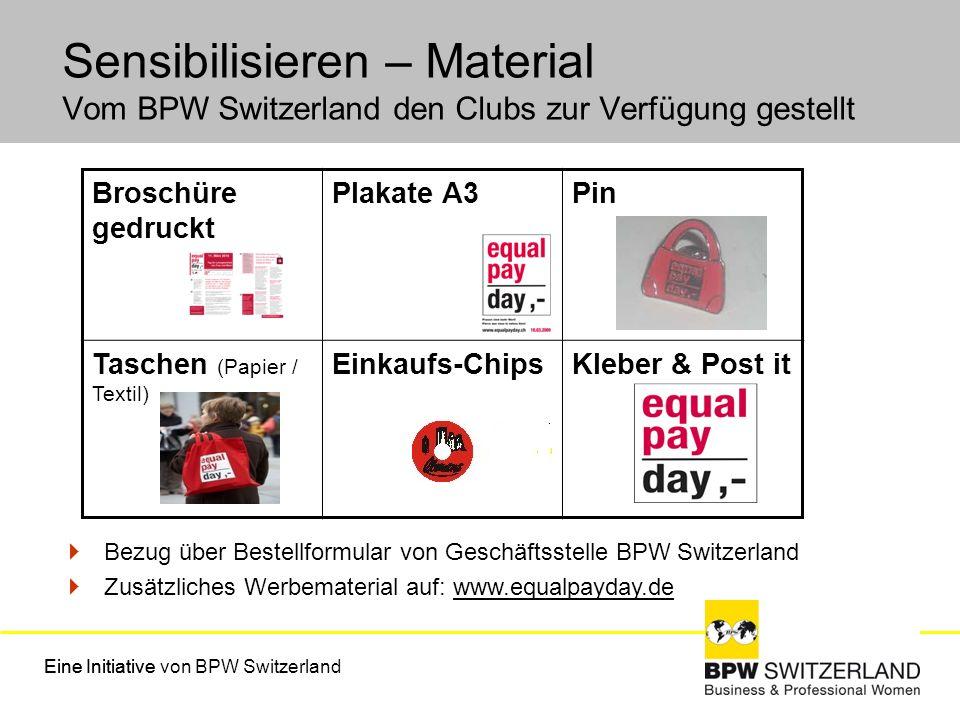 Sensibilisieren – Material Vom BPW Switzerland den Clubs zur Verfügung gestellt Eine InitiativeEine Initiative von BPW Switzerland Broschüre gedruckt