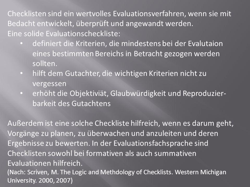 Checklisten sind ein wertvolles Evaluationsverfahren, wenn sie mit Bedacht entwickelt, überprüft und angewandt werden. Eine solide Evaluationschecklis