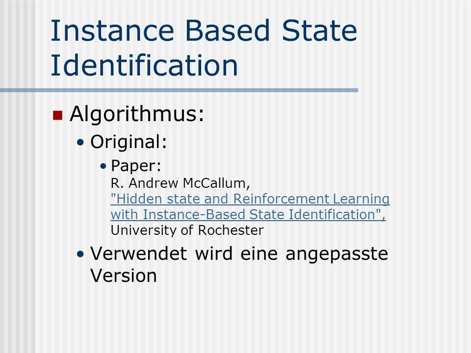 Instance Based State Identification Algorithmus: Original: Paper: R.