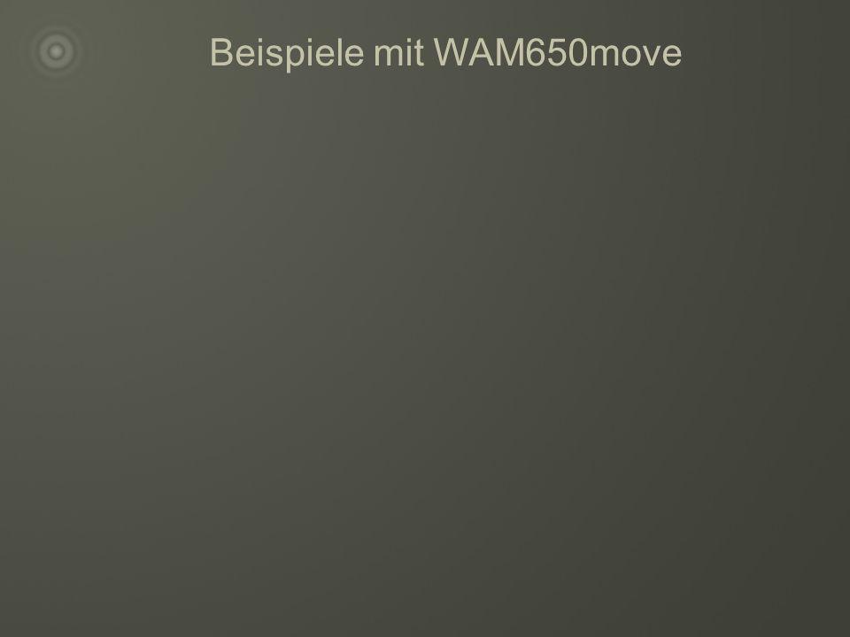 Beispiele mit WAM650move