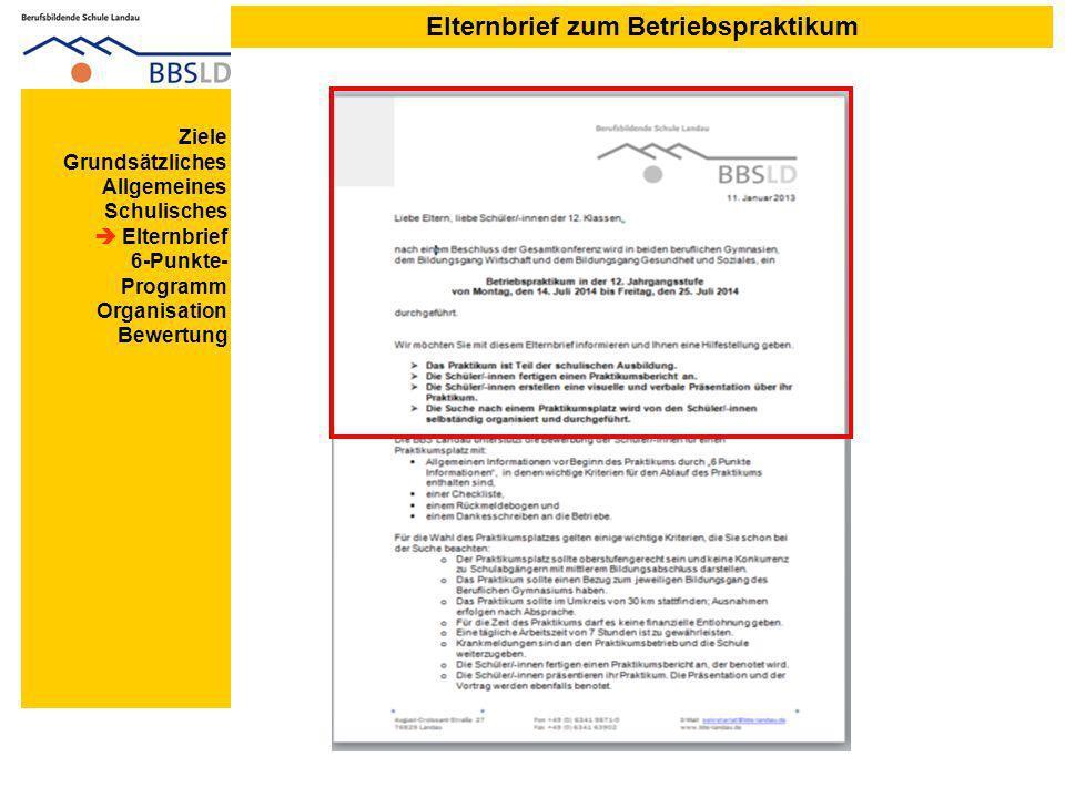 Elternbrief zum Betriebspraktikum Ziele Grundsätzliches Allgemeines Schulisches Elternbrief 6-Punkte- Programm Organisation Bewertung