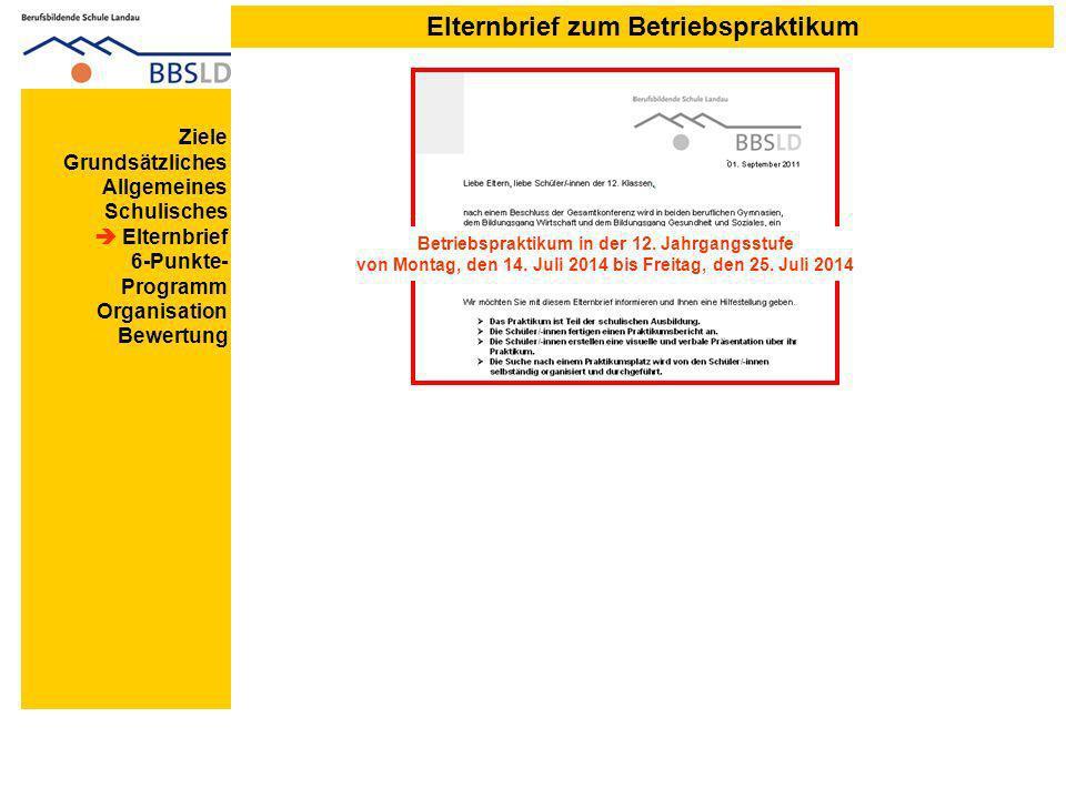 Elternbrief zum Betriebspraktikum Ziele Grundsätzliches Allgemeines Schulisches Elternbrief 6-Punkte- Programm Organisation Bewertung Betriebspraktikum in der 12.