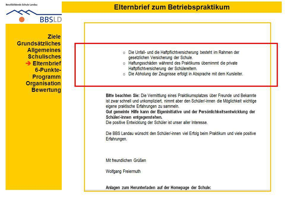 28. Juli 2014 Elternbrief zum Betriebspraktikum Ziele Grundsätzliches Allgemeines Schulisches Elternbrief 6-Punkte- Programm Organisation Bewertung