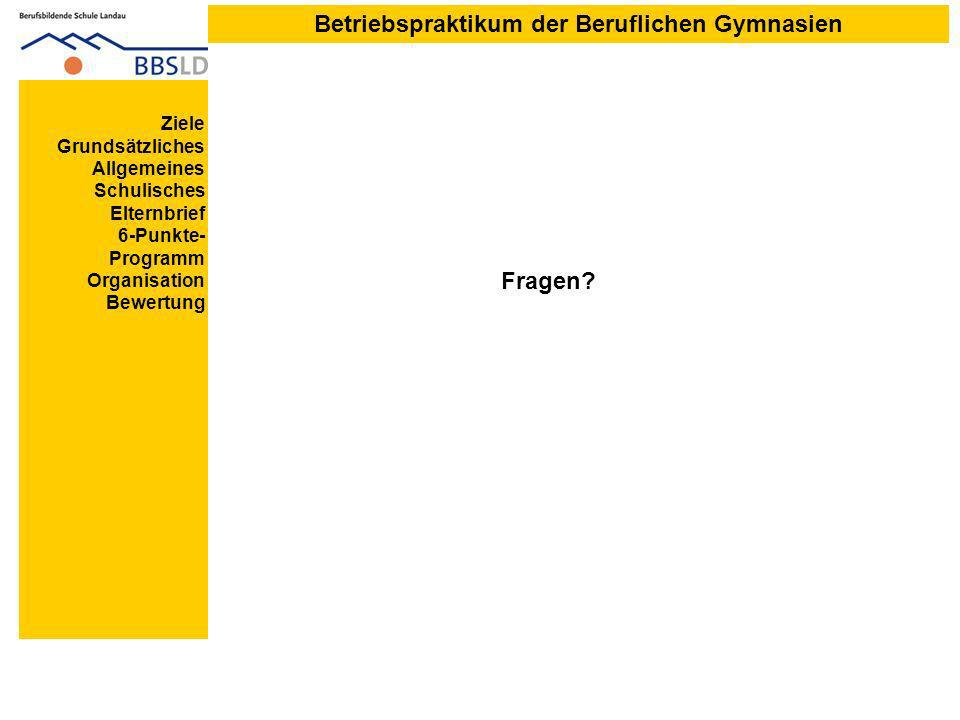 Ziele Grundsätzliches Allgemeines Schulisches Elternbrief 6-Punkte- Programm Organisation Bewertung Fragen.
