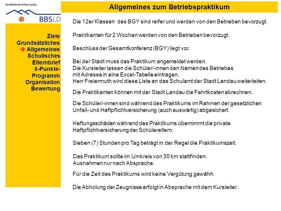 Allgemeines zum Betriebspraktikum Die 12er Klassen des BGY sind reifer und werden von den Betrieben bevorzugt.