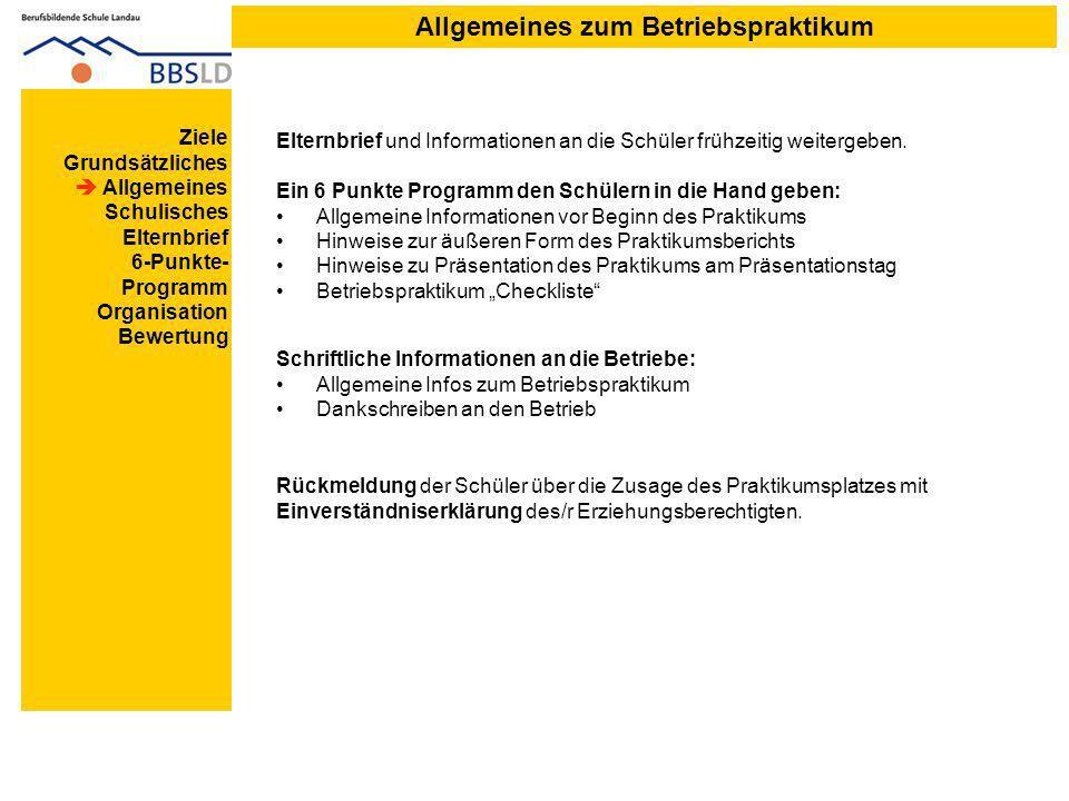 Allgemeines zum Betriebspraktikum Elternbrief und Informationen an die Schüler frühzeitig weitergeben.