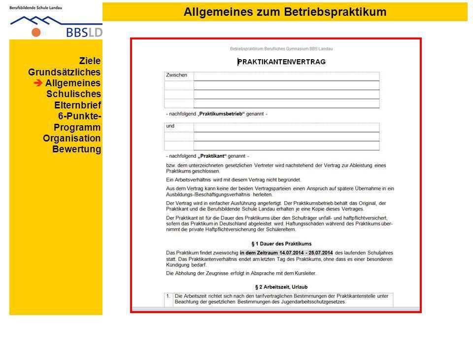 Allgemeines zum Betriebspraktikum Ziele Grundsätzliches Allgemeines Schulisches Elternbrief 6-Punkte- Programm Organisation Bewertung