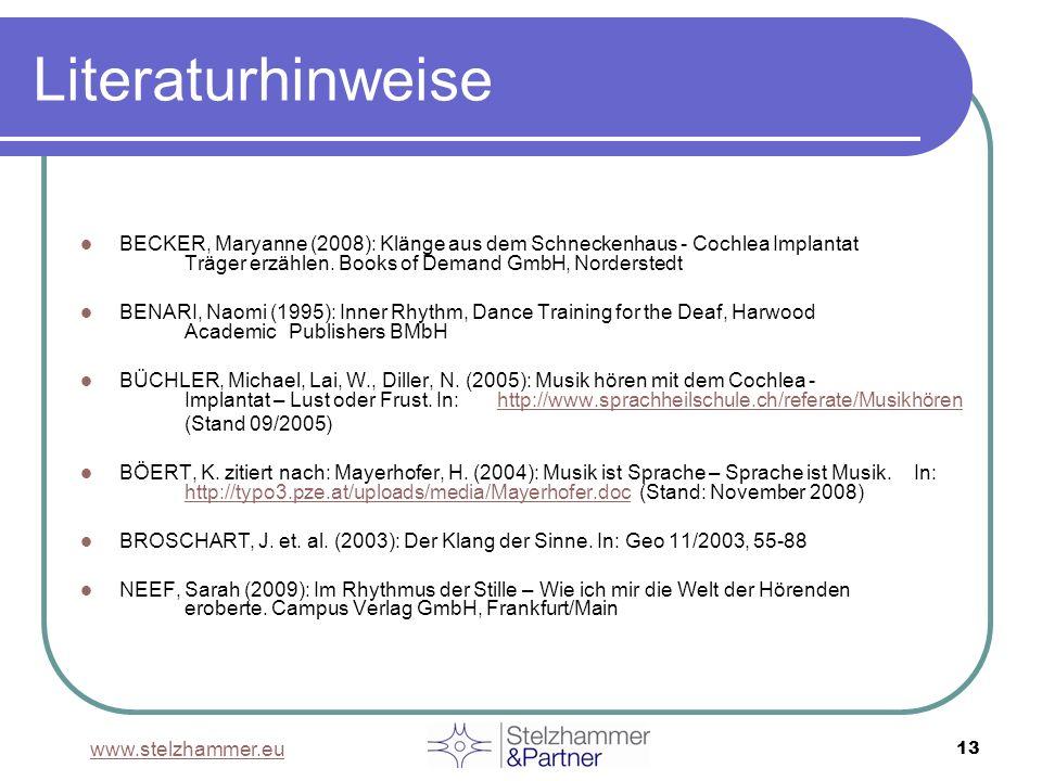 www.stelzhammer.eu 13 Literaturhinweise BECKER, Maryanne (2008): Klänge aus dem Schneckenhaus - Cochlea Implantat Träger erzählen. Books of Demand Gmb