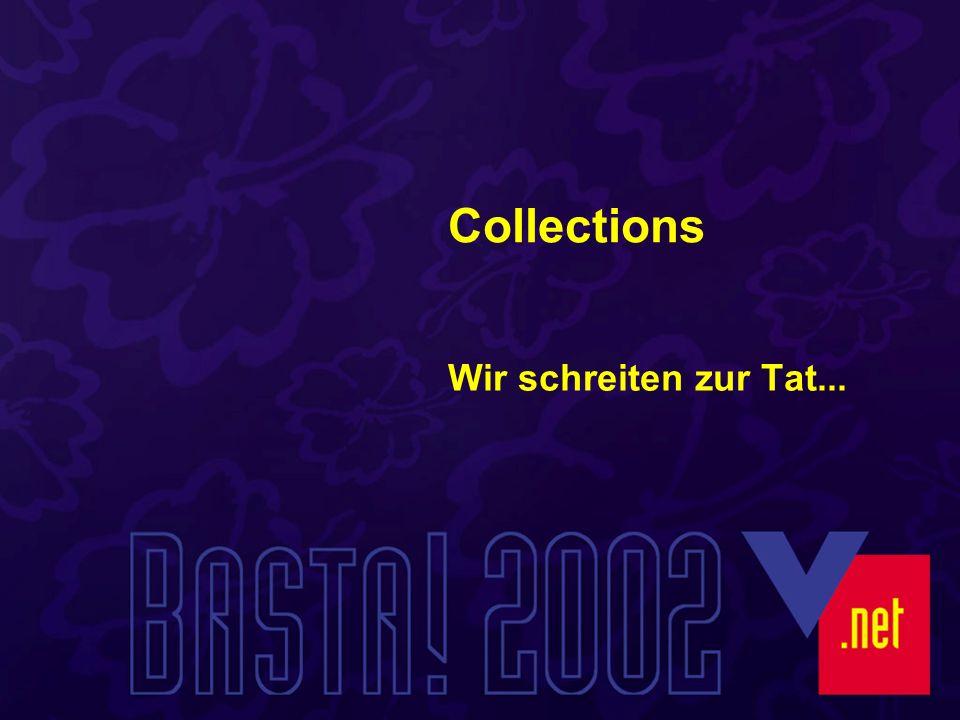 Collections Wir schreiten zur Tat...