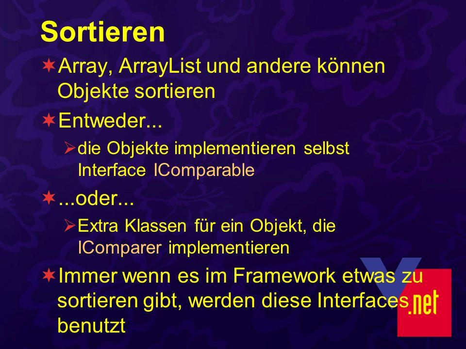 Sortieren Array, ArrayList und andere können Objekte sortieren Entweder...