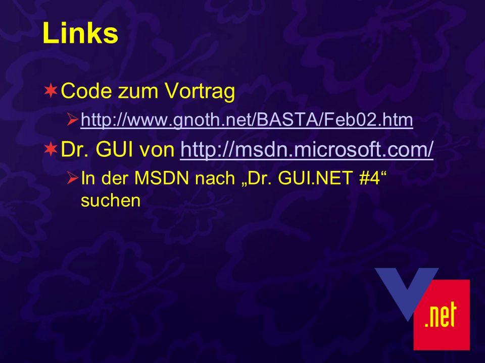 Links Code zum Vortrag http://www.gnoth.net/BASTA/Feb02.htm Dr.