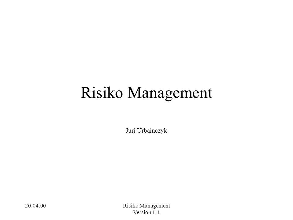 20.04.00Risiko Management Version 1.1 Risiko Behandlung Risiko vermeiden: Aktivitäten nicht durchführen.