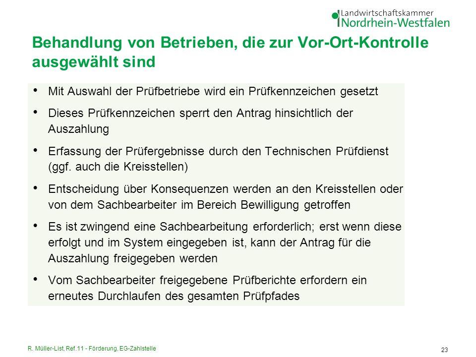 R. Müller-List, Ref.11 - Förderung, EG-Zahlstelle 23 Behandlung von Betrieben, die zur Vor-Ort-Kontrolle ausgewählt sind Mit Auswahl der Prüfbetriebe