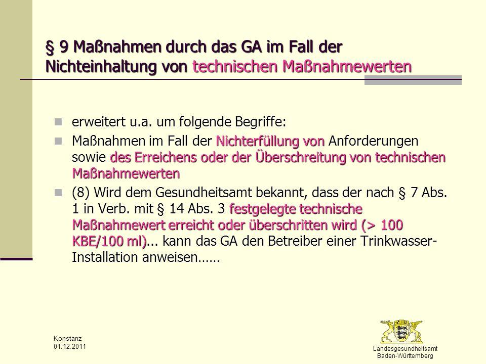 Landesgesundheitsamt Baden-Württemberg Konstanz 01.12.2011 § 9 Maßnahmen durch das GA im Fall der Nichteinhaltung von technischen Maßnahmewerten erwei