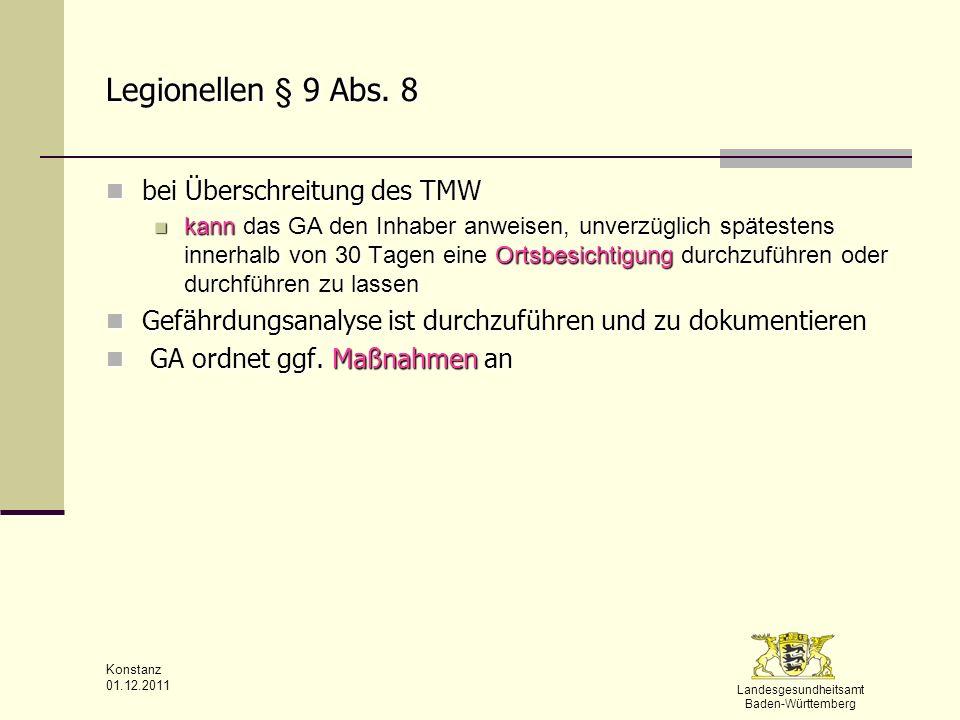 Landesgesundheitsamt Baden-Württemberg Konstanz 01.12.2011 Legionellen § 9 Abs. 8 bei Überschreitung des TMW bei Überschreitung des TMW kann das GA de