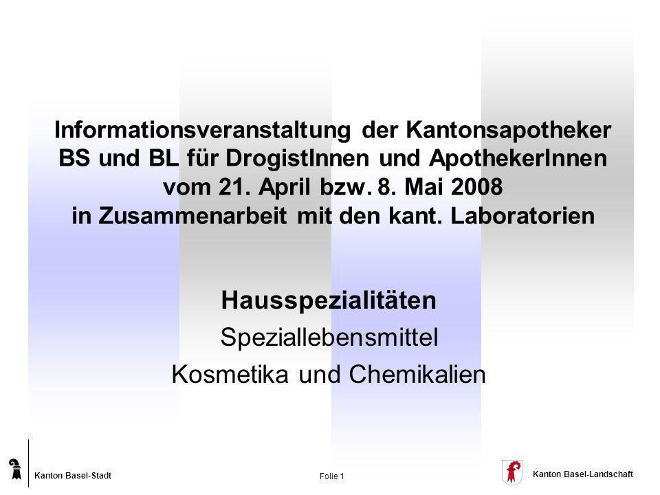 Kanton Basel-Stadt Kanton Basel-Landschaft Folie 1 Informationsveranstaltung der Kantonsapotheker BS und BL für DrogistInnen und ApothekerInnen vom 21