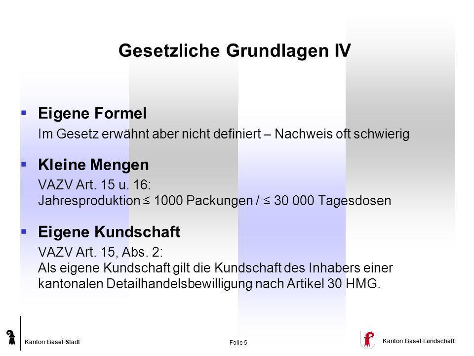 Kanton Basel-Stadt Kanton Basel-Landschaft Folie 5 Gesetzliche Grundlagen IV Eigene Formel Im Gesetz erwähnt aber nicht definiert – Nachweis oft schwi