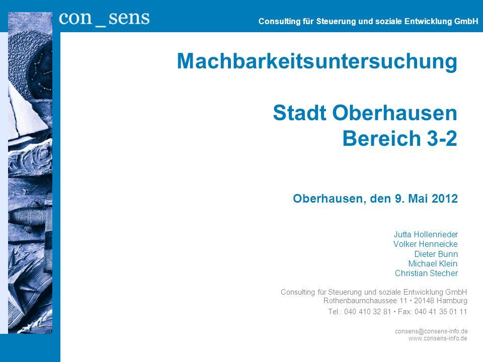 Machbarkeitsuntersuchung Stadt Oberhausen Bereich 3-2 Oberhausen, den 9. Mai 2012 Jutta Hollenrieder Volker Henneicke Dieter Bunn Michael Klein Christ