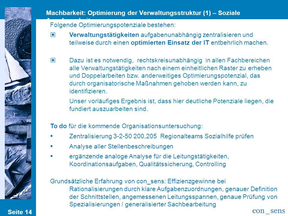 Seite 14 Machbarkeit: Optimierung der Verwaltungsstruktur (1) – Soziale Angelegenheiten Folgende Optimierungspotenziale bestehen: Verwaltungstätigkeit