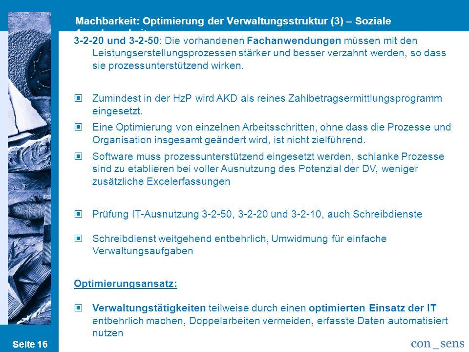 Seite 16 Machbarkeit: Optimierung der Verwaltungsstruktur (3) – Soziale Angelegenheiten 3-2-20 und 3-2-50: Die vorhandenen Fachanwendungen müssen mit
