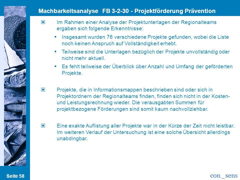 Seite 58 Machbarkeitsanalyse FB 3-2-30 - Projektförderung Prävention Im Rahmen einer Analyse der Projektunterlagen der Regionalteams ergaben sich folg