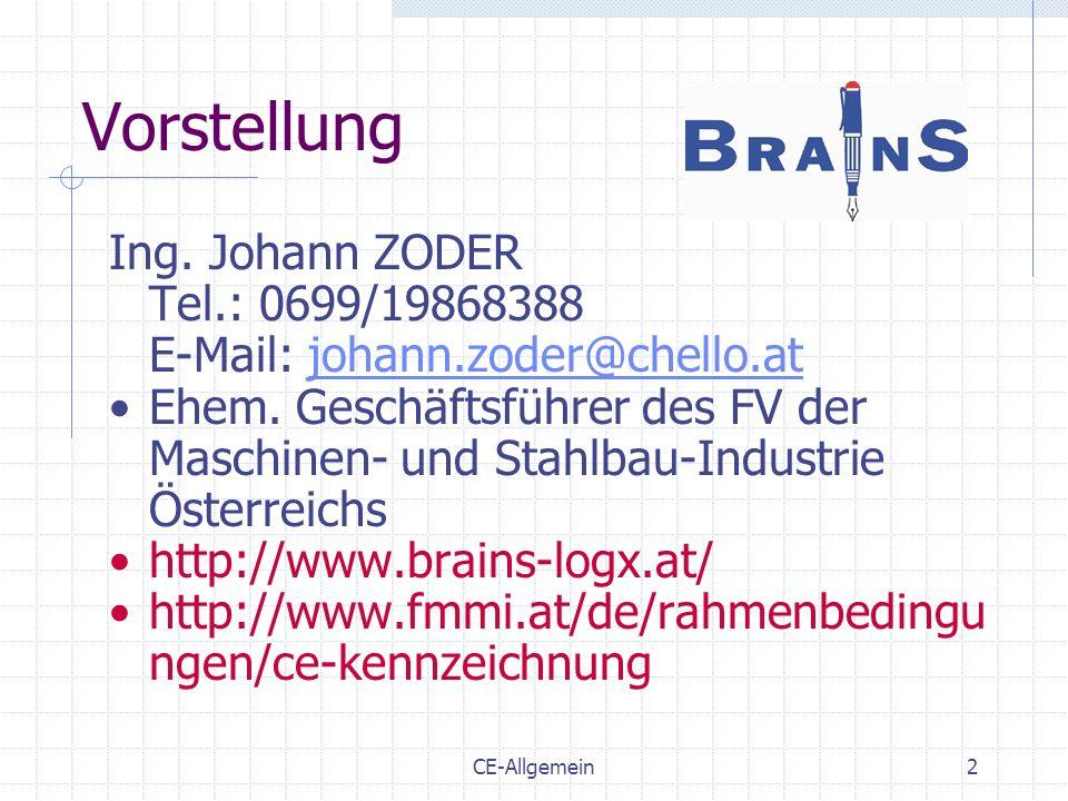 CE-Allgemein2 Vorstellung Ing. Johann ZODER Tel.: 0699/19868388 E-Mail: johann.zoder@chello.atjohann.zoder@chello.at Ehem. Geschäftsführer des FV der